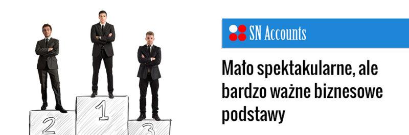 malo_spektakularne_ale_bardzo_wazne_biznesowe_podstawy
