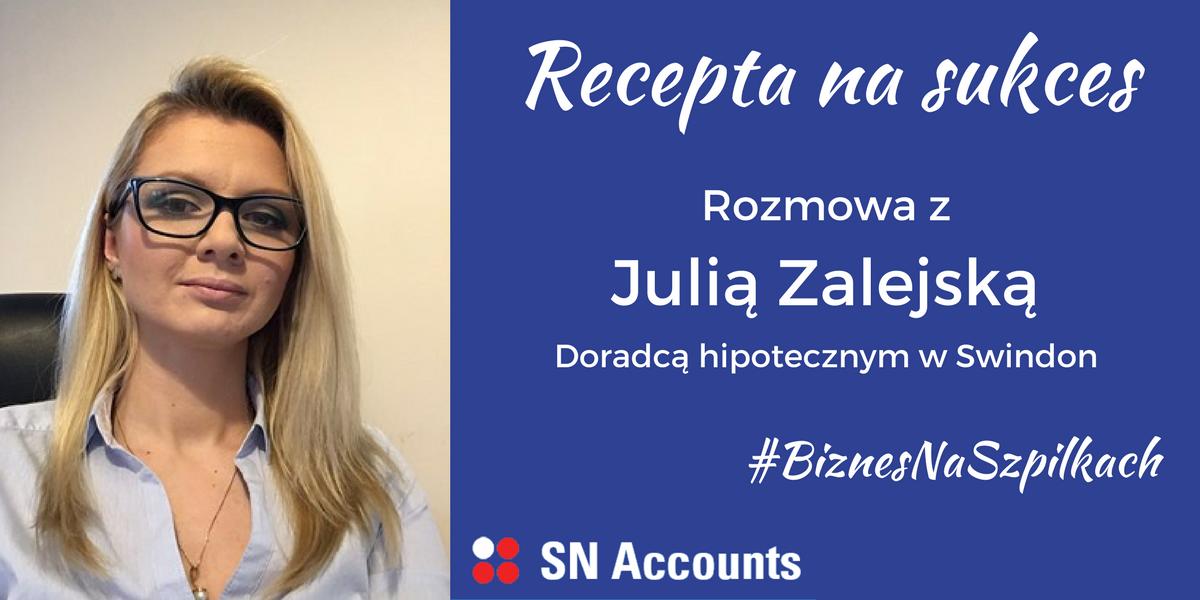 Ciężka praca, zaufanie klienta i etyka – czyli recepta na sukces według Julii Zalejskiej