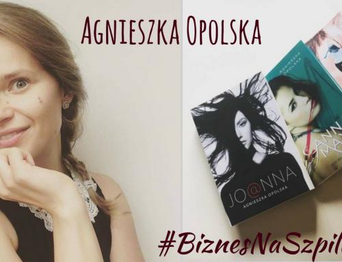 Nie możesz poddać się w połowie drogi! – Agnieszka Opolska