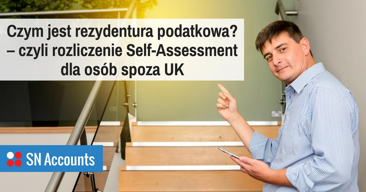 Czym jest rezydentura podatkowa? – czyli rozliczenie Self-Assessment dla osób spoza UK