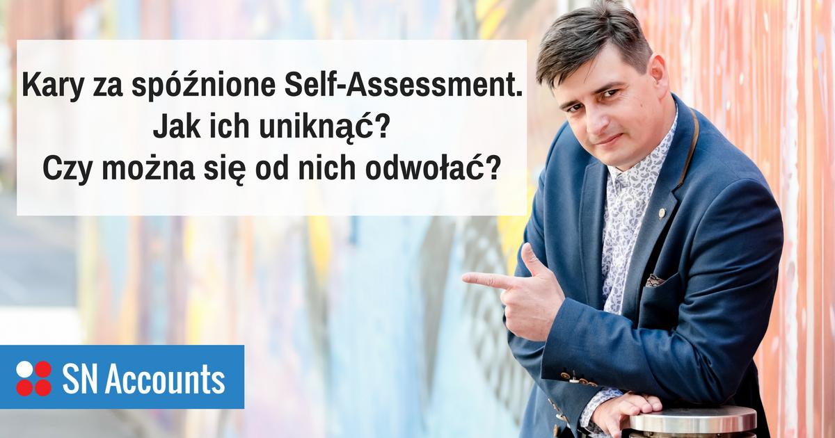 Kary za spóźnione Self-Assessment – jak ich uniknąć? Czy można się od nich odwołać?