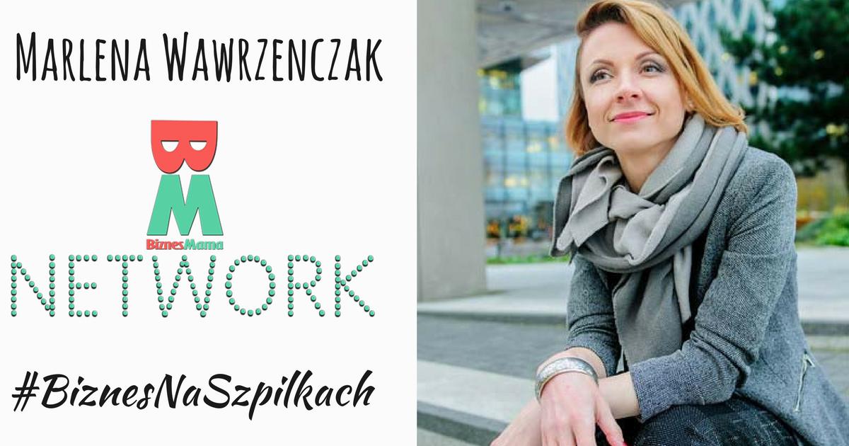 Razem możemy znacznie więcej! – Marlena Wawrzenczak, autorka BiznesMama Network