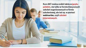 Kurs AAT można zrobić także w języku polskim, nie tylko w formie klasycznych szkoleń organizowanych w firmie szkoleniowej, ale też np. w postaci webinariów, czyli szkoleń internetowych.
