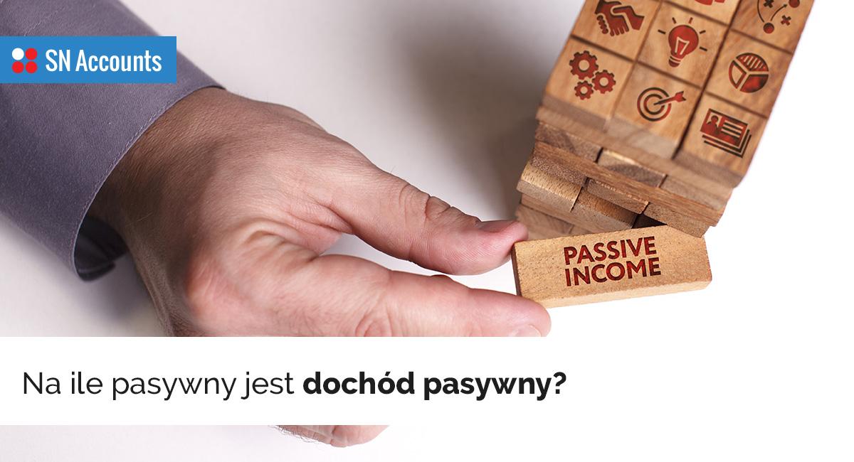 Na ile pasywny jest dochód pasywny? – różne sposoby okiem sceptyka