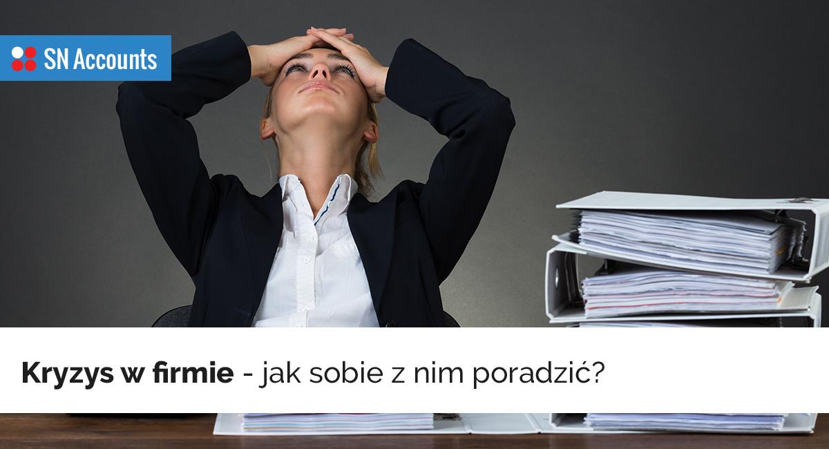 Kryzys w firmie – jak sobie z nim poradzić?